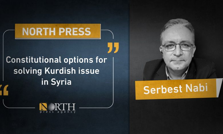 Photo of Constitutional options for solving Kurdish issue in Syria