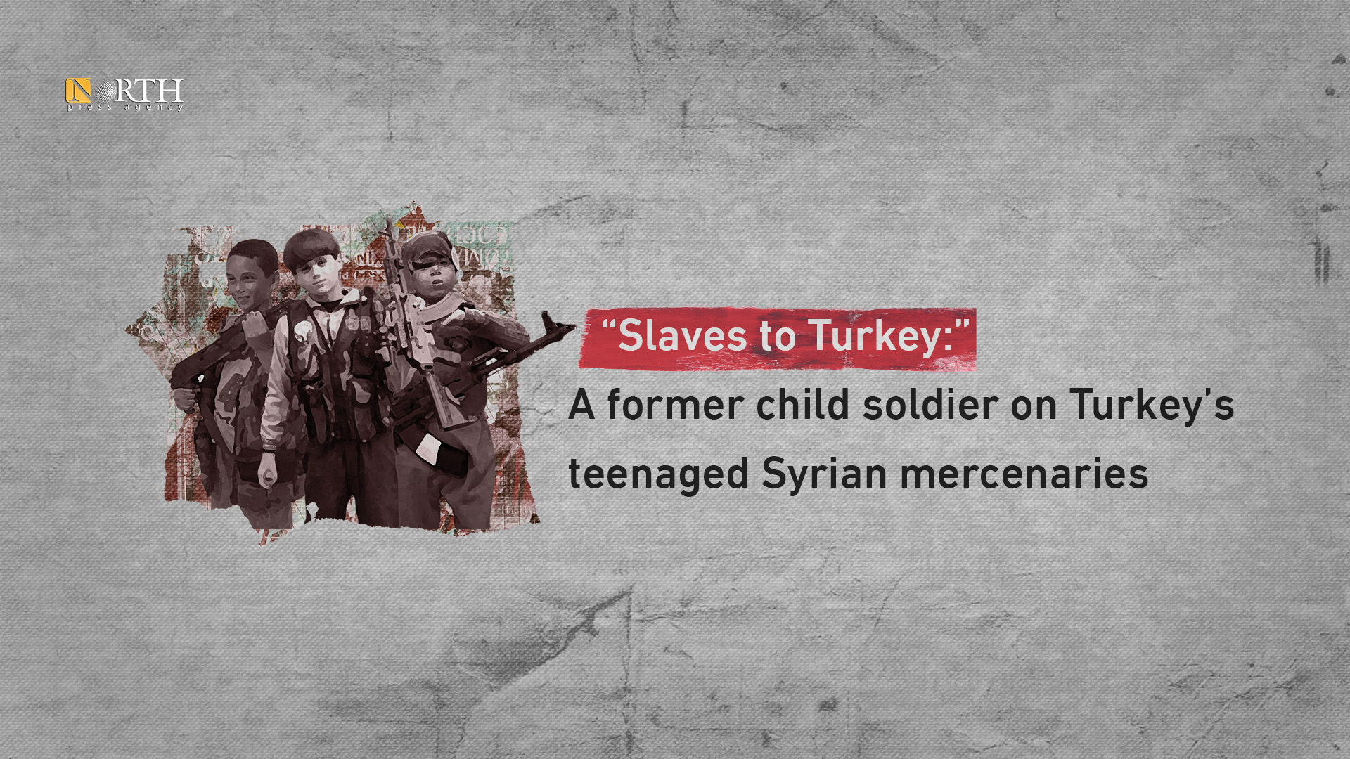 Slaves to Turkey - Erdogan recruiting Syrian children as sex slaves for his terrorists